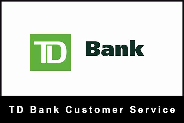 TD Bank Custome Service Phone Canada